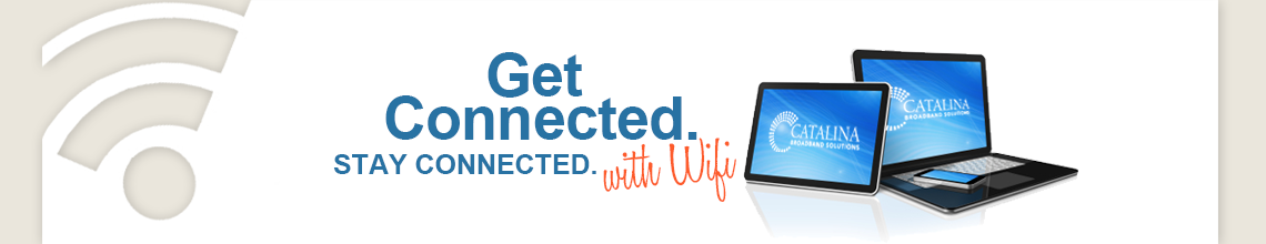 Get Connected - Stay Connected. with Wifi
